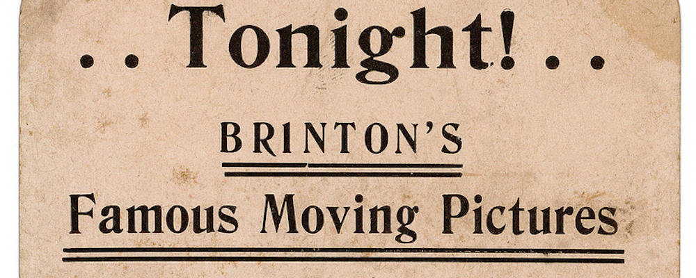 "Photo of old movie ticket reading ""Tonight! Brinton's Famous Moving Pictures"""