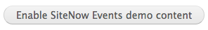 The Enable SiteNow Events demo content button