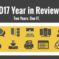 2017 Year in Review. Two years. One IT.