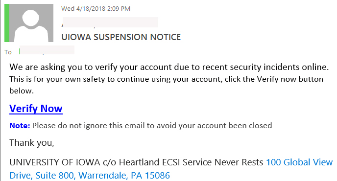 "UIOWA SUSPENSION NOTICE phishing example with text ""We are asking you to verify your account due to recent security incidents online. This is for your own safety to continue using your account, click the Verify now button below.  Verify Now Nοte: Please d"