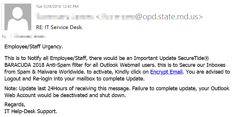 "RE: IT Service Desk. phishing example with text ""Employee/Staff Urgency.   This is to Notify all Employee/Staff, there would be an Important Update SecureTide® BARACUDA 2018 Anti-Spam filter for all Outlook Webmail users. this is to Secure our Inboxes..."""