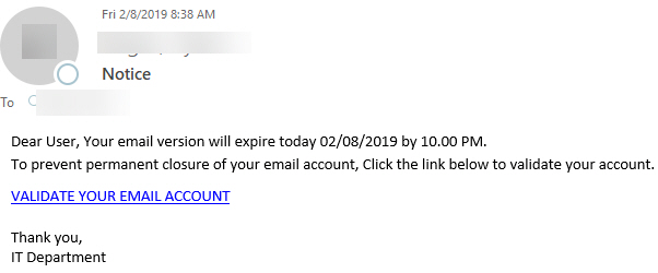 """Phish message with various subjects with text """"Dear User, Your email version will expire today 02/08/2019 by 10.00 PM.  To prevent permanent closure of your email account, Click the link below to validate your account. VALIDATE YOUR EMAIL ACCOUNT """""""